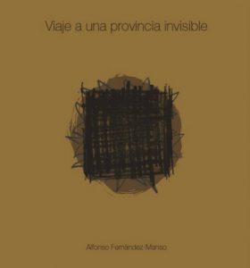 viaje-a-una-provincia-invisible_fdez-manso